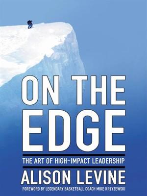 On the Edge: The Art of High-Impact Leadership (repost)