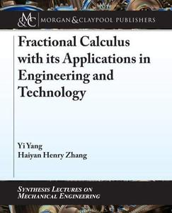 Fractional Calculus with its Applications in Engineering and Technology