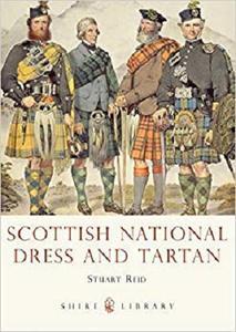 Scottish National Dress and Tartan (Shire Library) [Repost]