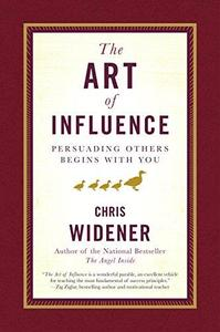 The Art of Influence: Persuading Others Begins With You (Repost)