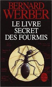 Le Livre secret des fourmis - Bernard Werber