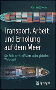 Transport, Arbeit und Erholung auf dem Meer