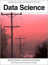 Introduction to Data Science, with Introduction to R, Version 3 by Jeffrey Stanton