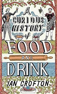 A Curious History of Food and Drink (Repost)