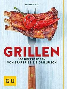 Grillen: 100 heiße Ideen von Spareribs bis Grillfisch (GU Themenkochbuch) (Repost)