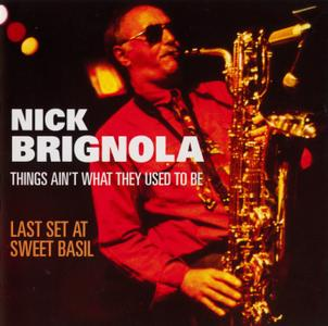 Nick Brignola - Things Ain't What They Used To Be: Last Set At Sweet Basil (1992) {Reservoir Music RSRCD174 rel 2003}