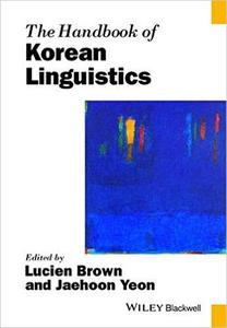 The Handbook of Korean Linguistics (Blackwell Handbooks in Linguistics) (Repost)