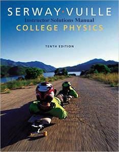 Instructor's Solution Manuals to College Physics