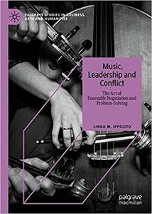 Music, Leadership and Conflict: The Art of Ensemble Negotiation and Problem-Solving