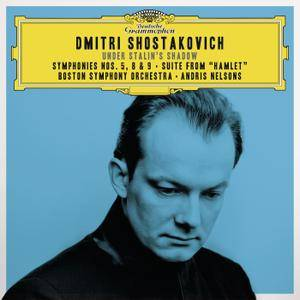 "Boston SO, Andris Nelsons - Dmitri Shostakovich - ""Under Stalin's Shadow"": Symphonies Nos. 5, 8 & 9; Suite From ""Hamlet"" (2016)"