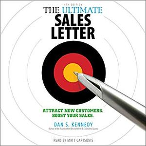 The Ultimate Sales Letter, 4th Edition: Attract New Customers, Boost Your Sales [Audiobook]