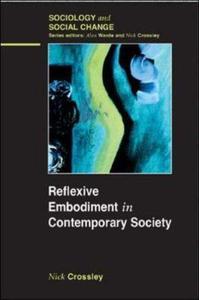 Reflexive Embodiment in Contemporary Society