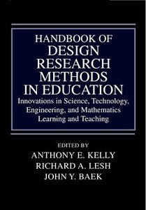 Handbook of Design Research Methods in Education: Innovations in Science, Technology, Engineering, and Mathematics Learning