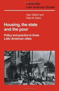Housing, the State and the Poor: Policy and Practice in Three Latin American Cities