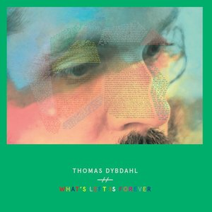 Thomas Dybdahl – What's Left Is Forever (2013)