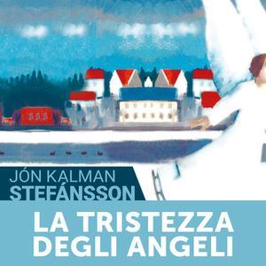 «La tristezza degli angeli» by Jón Kalman Stefánsson