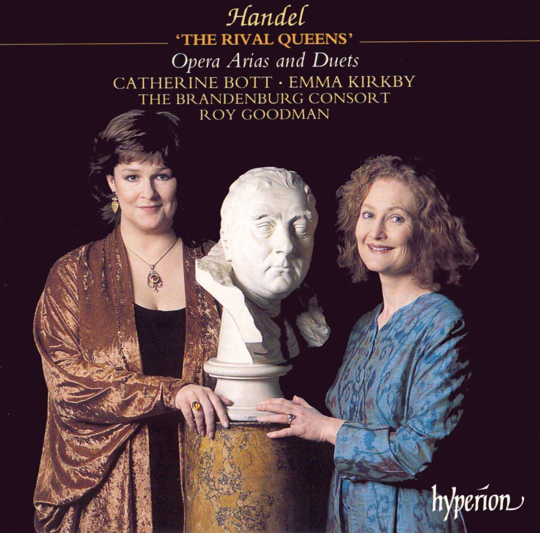 Catherine Bott, Emma Kirkby, Roy Goodman, The Brandenburg Consort - Handel: The Rival Queens - Opera Arias and Duets (1997)