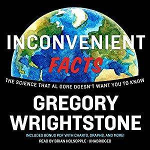 Inconvenient Facts: The Science That Al Gore Doesn't Want You to Know [Audiobook]