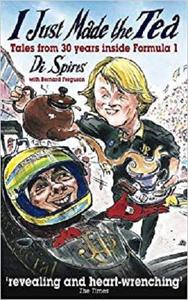 I Just Made the Tea: Tales from 30 years inside Formula 1