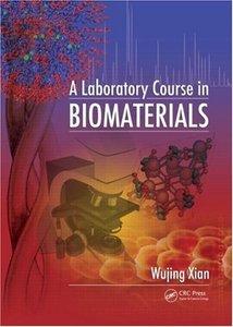 A Laboratory Course in Biomaterials (repost)