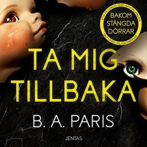«Ta mig tillbaka» by B.A. Paris