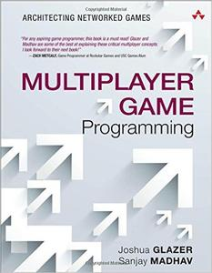 Multiplayer Game Programming: Architecting Networked Games (Repost)