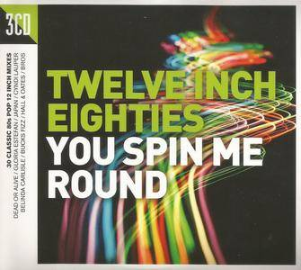 Various Artists - Twelve Inch Eighties: You Spin Me Round (2016) {3CD Demon Music-Crimson TWIN80002}