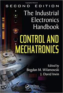 The Industrial Electronics Handbook - Five Volume Set: Control and Mechatronics (Volume 3)