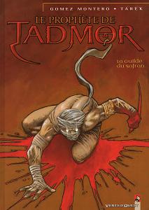Le Prophète de Tadmor - Tome 1 - La Guilde du Safran
