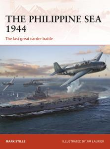 The Philippine Sea 1944: The last great carrier battle, Campaign Series, Book 313 (Campaign)