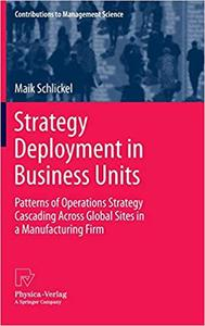 Strategy Deployment in Business Units: Patterns of Operations Strategy Cascading Across Global Sites in a Manufacturing