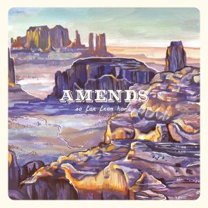 Amends - So Far from Home (2019)