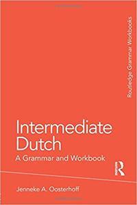 Intermediate Dutch: A Grammar and Workbook (Repost)