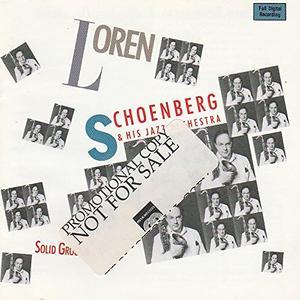 Loren Schoenberg And His Jazz Orchestra - Loren Schoenberg and His Jazz Orchestra: Solid Ground (1988/2019)