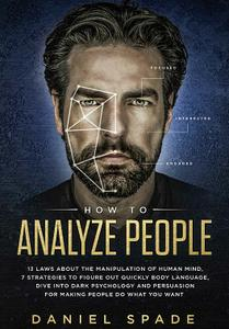 How To Analyze People: 13 Laws About the Manipulation of the Human Mind