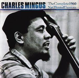 Charles Mingus - The Complete 1960 Nat Hentoff Sessions (1985/2016) 3CD Set [Re-Up]