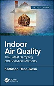 Indoor Air Quality: The Latest Sampling and Analytical Methods, Third Edition Ed 3