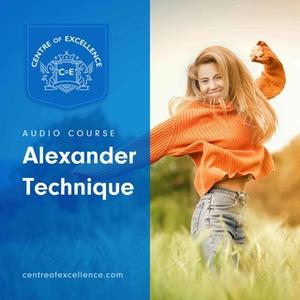 «Alexander Technique» by Centre of Excellence