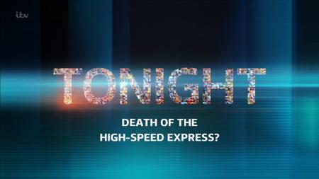 ITV - Tonight: Hs2 Death of the High Speed Express? (2019)