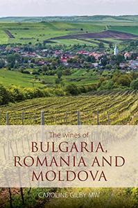 The Wines of Bulgaria, Romania and Moldova