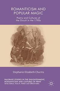 Romanticism and Popular Magic: Poetry and Cultures of the Occult in the 1790s
