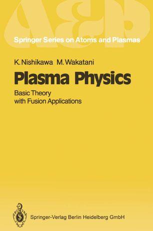Plasma Physics: Basic Theory with Fusion Applications
