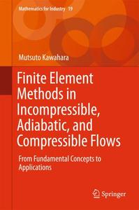 Finite Element Methods in Incompressible, Adiabatic, and Compressible Flows (Repost)