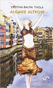 Andare altrove - Cristina Balma Tivola