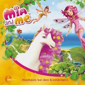 «Mia and me - Folge 2: Hochzeit bei den Einhörnern» by Sibylle Gassner