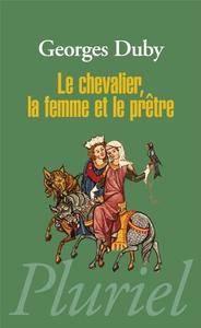 """Georges Duby, """"Le chevalier, la femme et le prêtre"""""""