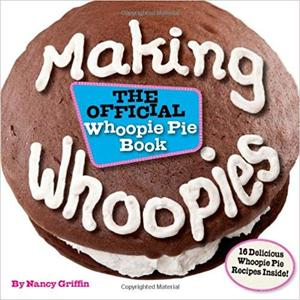 Making Whoopies The Official Whoopie Pie Book