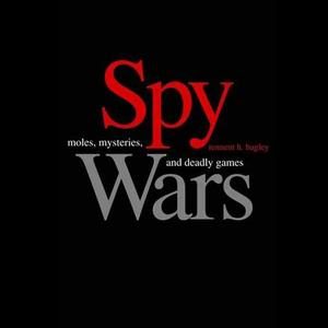 Spy Wars: Moles, Mysteries, and Deadly Games [Audiobook]