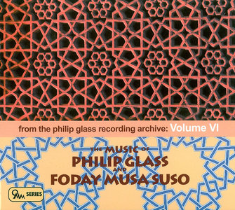Philip Glass - From The Philip Glass Recording Archive Volume VI: The Music of Philip Glass and Foday Musa Suso (2011)