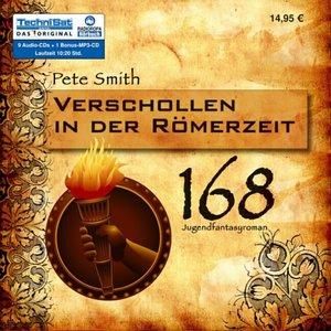 Pete Smith - Jahr 168 - Verschollen in der Römerzeit